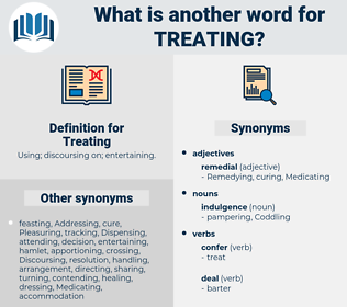 Treating, synonym Treating, another word for Treating, words like Treating, thesaurus Treating