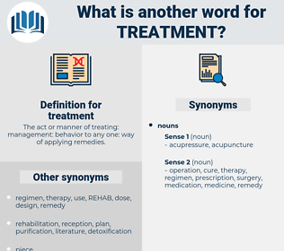 treatment, synonym treatment, another word for treatment, words like treatment, thesaurus treatment