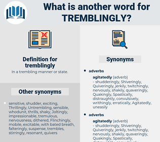tremblingly, synonym tremblingly, another word for tremblingly, words like tremblingly, thesaurus tremblingly