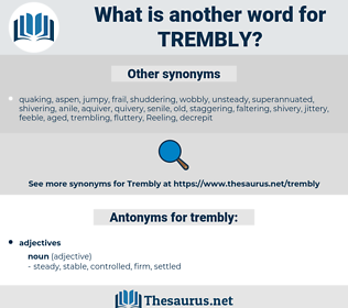 trembly, synonym trembly, another word for trembly, words like trembly, thesaurus trembly