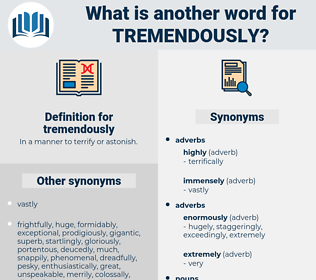 tremendously, synonym tremendously, another word for tremendously, words like tremendously, thesaurus tremendously