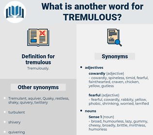 tremulous, synonym tremulous, another word for tremulous, words like tremulous, thesaurus tremulous