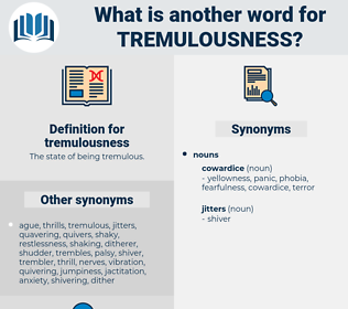 tremulousness, synonym tremulousness, another word for tremulousness, words like tremulousness, thesaurus tremulousness