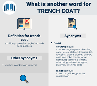 trench coat, synonym trench coat, another word for trench coat, words like trench coat, thesaurus trench coat