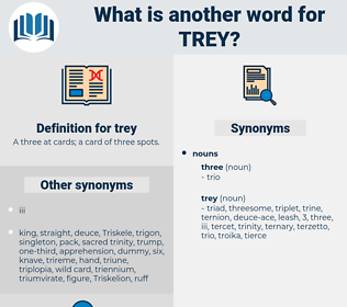trey, synonym trey, another word for trey, words like trey, thesaurus trey
