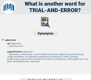 trial and error, synonym trial and error, another word for trial and error, words like trial and error, thesaurus trial and error