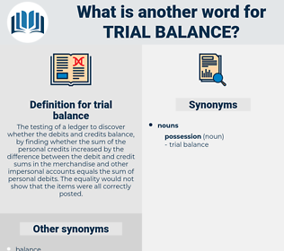 trial balance, synonym trial balance, another word for trial balance, words like trial balance, thesaurus trial balance