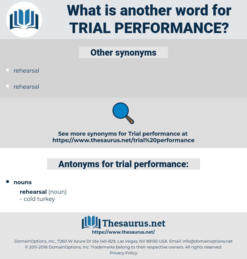 trial performance, synonym trial performance, another word for trial performance, words like trial performance, thesaurus trial performance