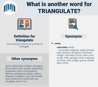 triangulate, synonym triangulate, another word for triangulate, words like triangulate, thesaurus triangulate