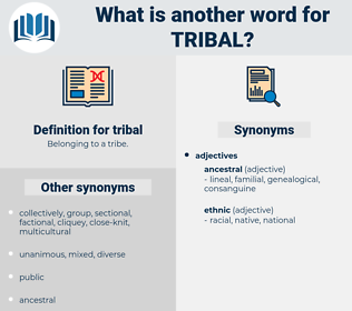 tribal, synonym tribal, another word for tribal, words like tribal, thesaurus tribal