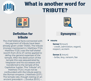 tribute, synonym tribute, another word for tribute, words like tribute, thesaurus tribute