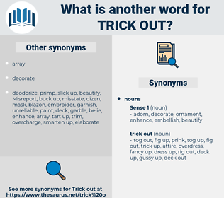 trick out, synonym trick out, another word for trick out, words like trick out, thesaurus trick out
