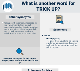 trick up, synonym trick up, another word for trick up, words like trick up, thesaurus trick up