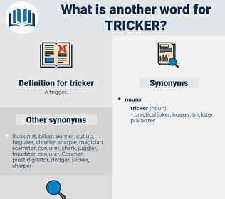 tricker, synonym tricker, another word for tricker, words like tricker, thesaurus tricker