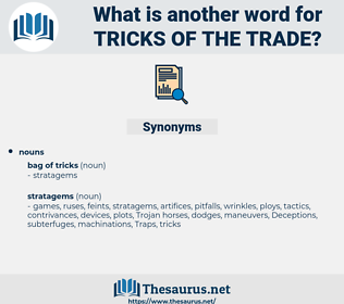 tricks of the trade, synonym tricks of the trade, another word for tricks of the trade, words like tricks of the trade, thesaurus tricks of the trade
