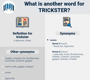 trickster, synonym trickster, another word for trickster, words like trickster, thesaurus trickster