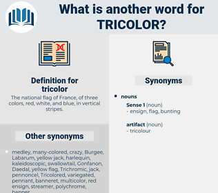 tricolor, synonym tricolor, another word for tricolor, words like tricolor, thesaurus tricolor