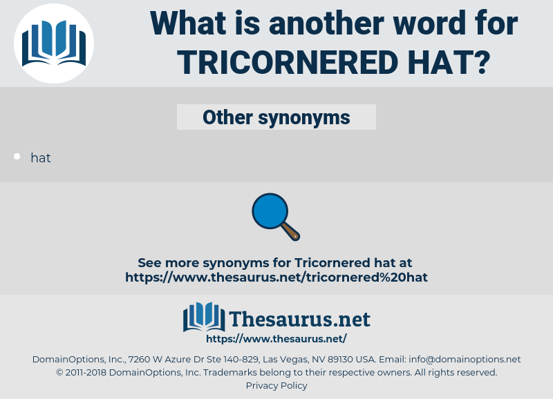 tricornered hat, synonym tricornered hat, another word for tricornered hat, words like tricornered hat, thesaurus tricornered hat