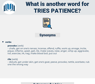 tries patience, synonym tries patience, another word for tries patience, words like tries patience, thesaurus tries patience