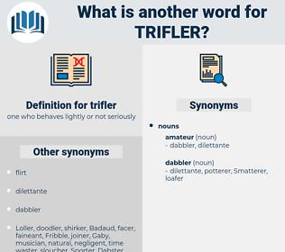 trifler, synonym trifler, another word for trifler, words like trifler, thesaurus trifler