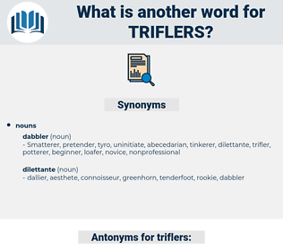triflers, synonym triflers, another word for triflers, words like triflers, thesaurus triflers
