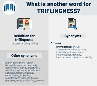 triflingness, synonym triflingness, another word for triflingness, words like triflingness, thesaurus triflingness