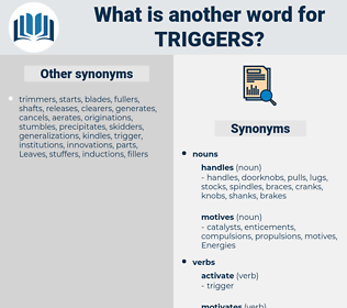 triggers, synonym triggers, another word for triggers, words like triggers, thesaurus triggers