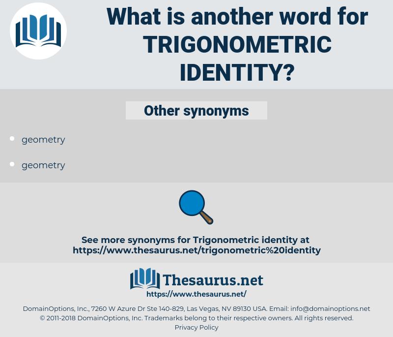 trigonometric identity, synonym trigonometric identity, another word for trigonometric identity, words like trigonometric identity, thesaurus trigonometric identity