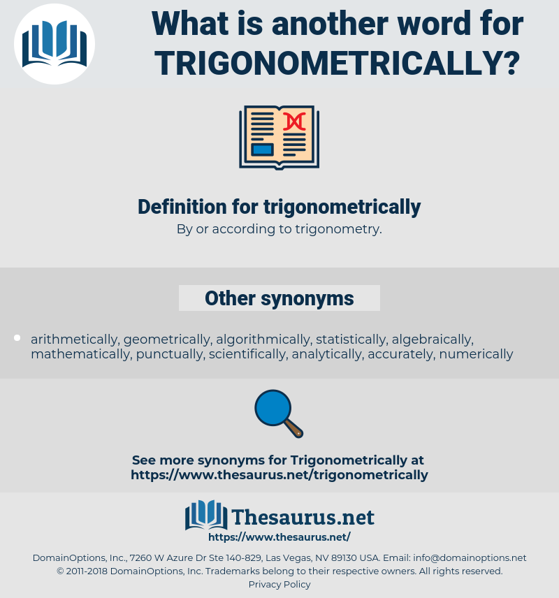 trigonometrically, synonym trigonometrically, another word for trigonometrically, words like trigonometrically, thesaurus trigonometrically