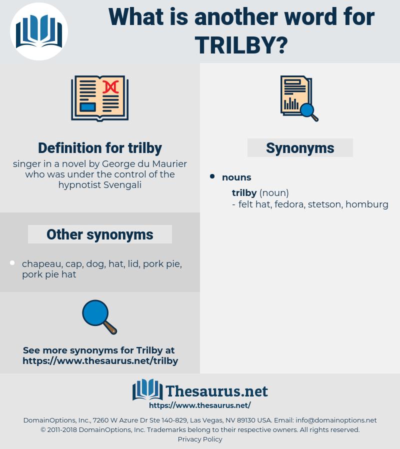 trilby, synonym trilby, another word for trilby, words like trilby, thesaurus trilby