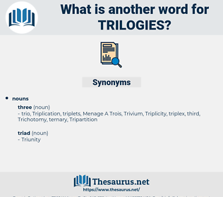 trilogies, synonym trilogies, another word for trilogies, words like trilogies, thesaurus trilogies