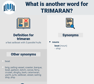 trimaran, synonym trimaran, another word for trimaran, words like trimaran, thesaurus trimaran