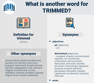 trimmed, synonym trimmed, another word for trimmed, words like trimmed, thesaurus trimmed