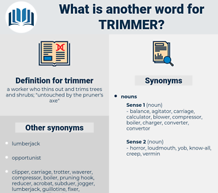 trimmer, synonym trimmer, another word for trimmer, words like trimmer, thesaurus trimmer
