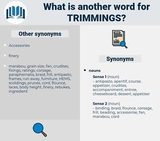 trimmings, synonym trimmings, another word for trimmings, words like trimmings, thesaurus trimmings