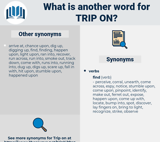 trip on, synonym trip on, another word for trip on, words like trip on, thesaurus trip on