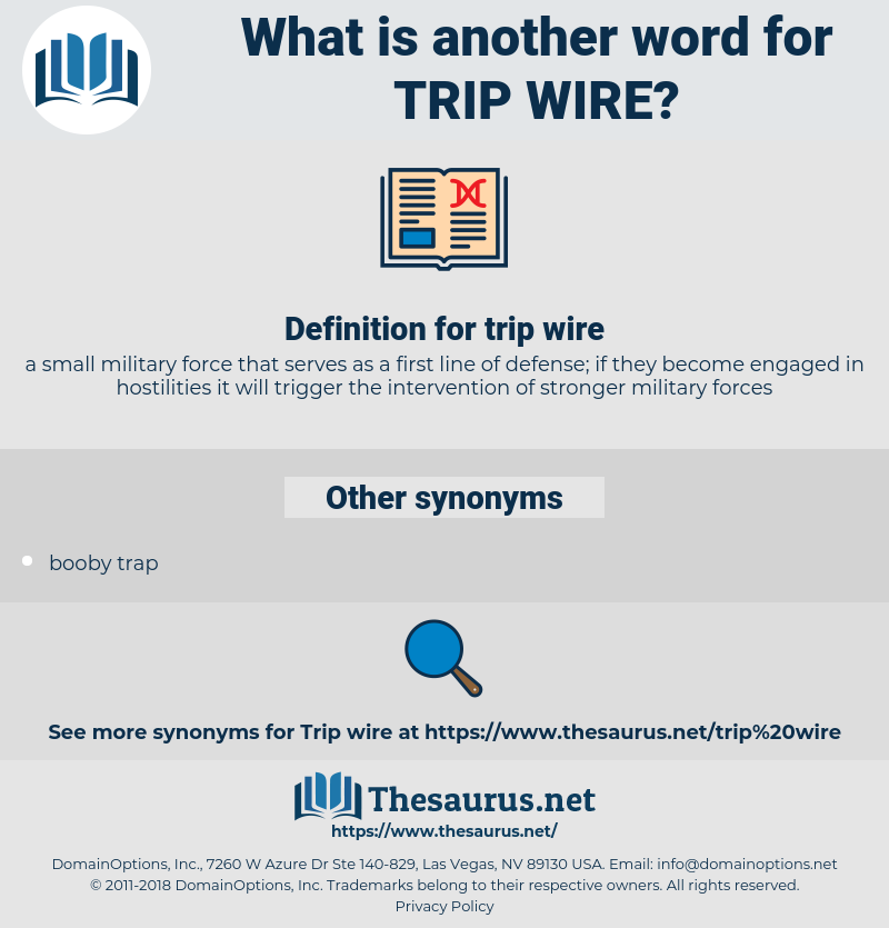 trip wire, synonym trip wire, another word for trip wire, words like trip wire, thesaurus trip wire