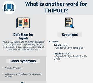 tripoli, synonym tripoli, another word for tripoli, words like tripoli, thesaurus tripoli