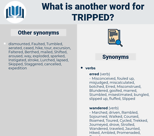Tripped, synonym Tripped, another word for Tripped, words like Tripped, thesaurus Tripped