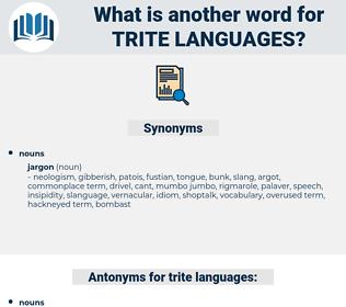 trite languages, synonym trite languages, another word for trite languages, words like trite languages, thesaurus trite languages