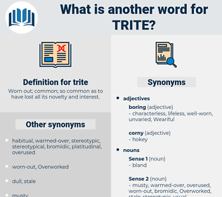 trite, synonym trite, another word for trite, words like trite, thesaurus trite