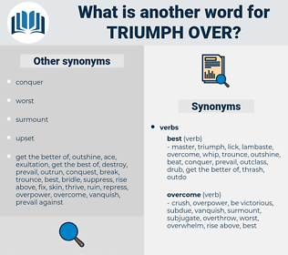 triumph over, synonym triumph over, another word for triumph over, words like triumph over, thesaurus triumph over