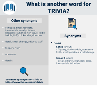 trivia, synonym trivia, another word for trivia, words like trivia, thesaurus trivia