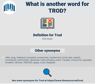 Trod, synonym Trod, another word for Trod, words like Trod, thesaurus Trod