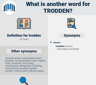 trodden, synonym trodden, another word for trodden, words like trodden, thesaurus trodden