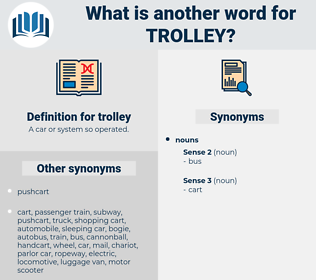 trolley, synonym trolley, another word for trolley, words like trolley, thesaurus trolley