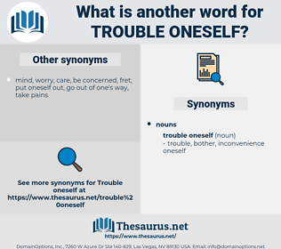 trouble oneself, synonym trouble oneself, another word for trouble oneself, words like trouble oneself, thesaurus trouble oneself