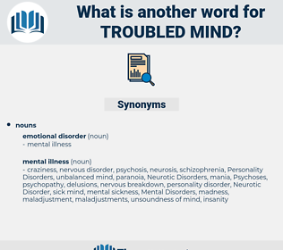 troubled mind, synonym troubled mind, another word for troubled mind, words like troubled mind, thesaurus troubled mind