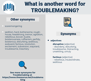 troublemaking, synonym troublemaking, another word for troublemaking, words like troublemaking, thesaurus troublemaking