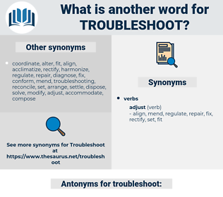 troubleshoot, synonym troubleshoot, another word for troubleshoot, words like troubleshoot, thesaurus troubleshoot